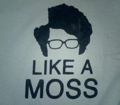 I would have like this better with just Moss' silhouette and no words ;)