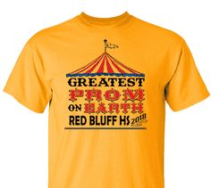 High School Impressions PR-041-w; Custom Prom & Homecoming Tees Under the Big Top Circus Carnival Theme - Create your own design for t-shirts, hoodies, sweatshirts. Choose your Text, Ink and Garment Colors