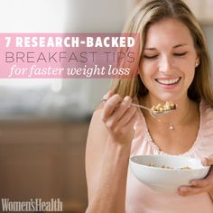7 Research-Backed Breakfast Tips for Faster Weight Loss: http://www.womenshealthmag.com/weight-loss/best-breakfast-for-weight-loss?cm_mmc=Pinterest-_-womenshealth-_-content-weightloss-_-breakfasttipsforweightloss