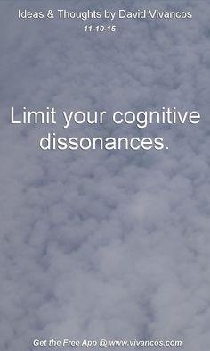 Limit your cognitive dissonances. [November 10th 2015] https://www.youtube.com/watch?v=wJaXg0AFlcU