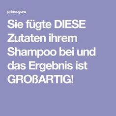 Sie fügte DIESE Zutaten ihrem Shampoo bei und das Ergebnis ist GROßARTIG!