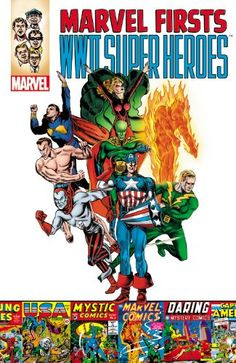 Marvel Firsts: WWII Super Heroes  -- Paperback (456 pages) -- In 1939, Timely Comics, the precursor to modern Marvel, burst onto the scene with a wild and unmatched energy, populating the Golden Age of Comics with hundreds of all-new characters! #WWII #History