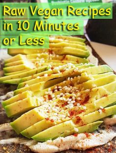 Raw vegan recipes in 10 minutes or less: Avocado toast, starring avocado, an herb-cashew spread, and sesame seeds on a wrap. If you're as busy as we are, you'll appreciate these quick and easy raw vegan recipes.