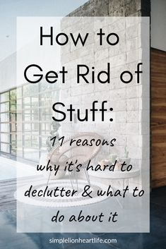 How to Get Rid of Stuff: 11 reasons why it's hard to declutter & what to do about it - Simple Lionheart Life Declutter Home, Declutter Your Life, Organizing Your Home, Organising, Declutter Bedroom, Organizing Tips, House Cleaning Tips, Cleaning Hacks, Cleaning Schedules