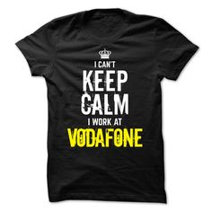 (Tshirt Awesome Design) Special Edition Keep Calm I Work At VODAFONE Tshirt Best Selling Hoodies, Tee Shirts