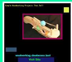 Simple Woodworking Projects That Sell 230546 - Woodworking Plans and Projects!