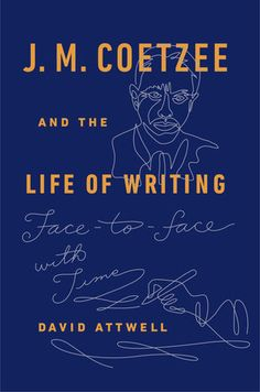 J. M. COETZEE AND THE LIFE OF WRITING by David Attwell -- A moving, insightful biography of the Nobel Laureate and a study of J. M. Coetzee's work, illuminating the creation of his exceptional novels.