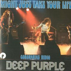 DEEP PURPLE - Might Just Take Your Life
