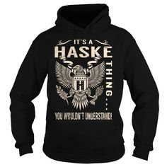 [Cool tshirt name meaning] Its a HASKE Thing You Wouldnt Understand Last Name Surname T-Shirt Eagle Discount 15% Hoodies, Tee Shirts