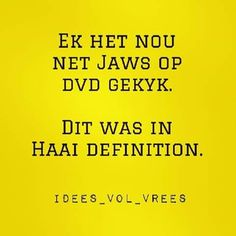 Haai definition Inspiring Quotes About Life, Inspirational Quotes, Afrikaans Quotes, Laugh At Yourself, Puns, Laughter, Jokes, Sayings, African