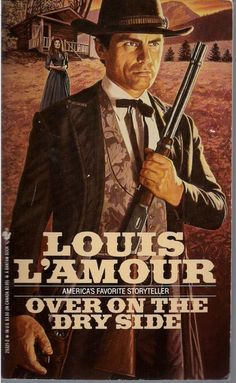 Over on the Dry Side - by Louis L'Amour