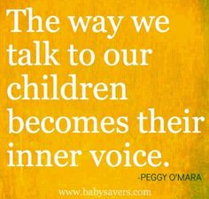 The way we talk to our children becomes their inner voice. | BrianDMahan.com #childhood #trauma, #traumaonchildren, #ptsd, #posttraumaticstressdisorder