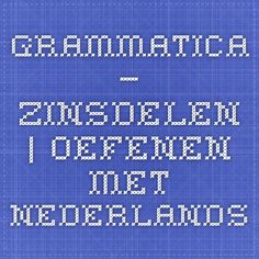 grammatica – zinsdelen | Oefenen met Nederlands