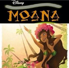 Moana, the newest disney princess....coming in 2018 first Polynesian princess