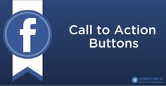 How to add Facebook Call to Action buttons to ads and posts to improve click-throughs.