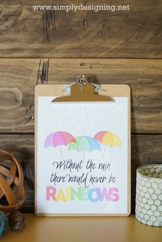 Free Printable - Without the rain there would never be rainbows - plus I am getting a little personal today on my blog!  #spon #loss #rainbows