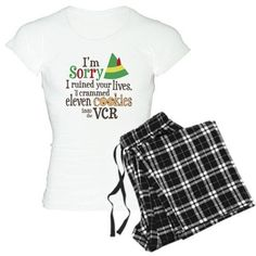 Funny #Christmas Elf Movie Buddy the Elf Quote I'm Sorry I Crammed Cookies into the VCR Women's Pajamas