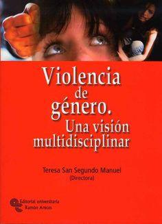 Violencia de género : una visión multidisciplinar / Teresa San Segundo Manuel, directora