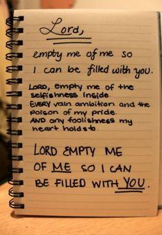 Empty me of me, Amen.