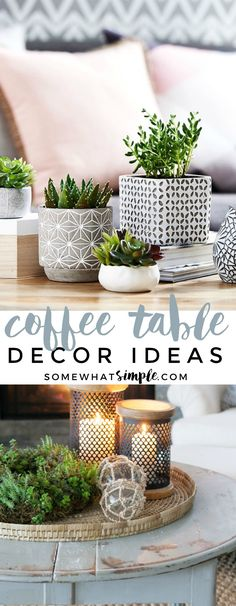 Coffee Table Decor | Ditch the junk mail, remotes and piles of magazines and get ready for a complete coffee table makeover! Here are 5 coffee table decor ideas that will set a beautiful stage for your entire living room!