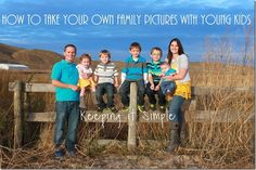 Keeping it Simple: Tips on how to take family pictures with young kids using a tripod.