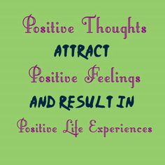 Positive thoughts attract