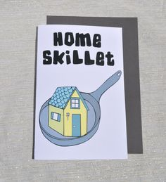 Home Skillet, Illustration greetings friendship birthday blank funny pun card by yayhooray on Etsy