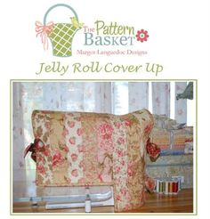 """Moda Bake Shop Jelly Roll Cover Up (sewing machine) """"recipe"""" by The Pattern Basket (Margot Languedoc Designs) - adapt for any size sewing machine or serger"""
