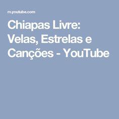 Chiapas Livre: Velas, Estrelas e Canções - YouTube