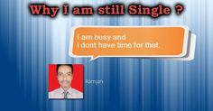 Why I am still single ?