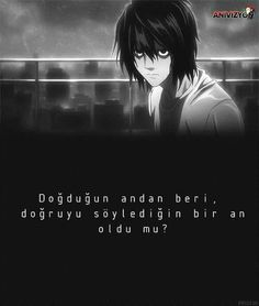 From the moment you were born, has there been a point where you've actually told the truth? - L, Death Note. Death Note Anime, Death Note デスノート, L From Death Note, Full Metal Alchemist, Blue Exorcist, I Love Anime, Me Me Me Anime, Awesome Anime, Comic Art