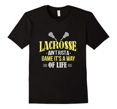 Lacrosse Is A Way Of Life TShirt for Lacrosse Players: Clothing
