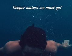 God is taking us a DEEPER! Deeper waters we must go! Will you go deeper with Him today?! Position yourself to hang out with Him in a new way today. Ask, Seek, and Knock and expect Him to come through! He longs to take you DEEPER! :)