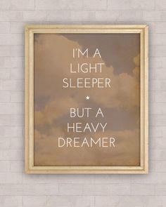 C'est Moi ~ Light sleeper HEAVY dreamer!
