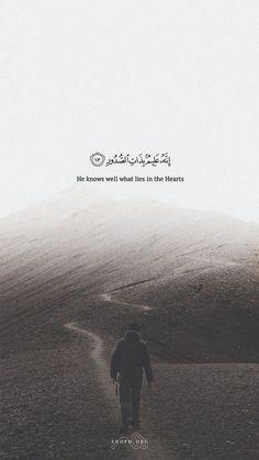 He Knows well What Lies in the Hearts...(Al-Quran) -  Lucie Wegmann - #HeartsAlQuran #Lies