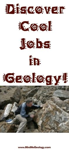 Find your career path with cool jobs in geology!