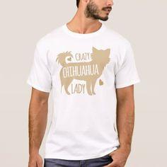 #crazy chihuahua lady T-Shirt - #chihuahua #puppy #dog #dogs #pet #pets #cute