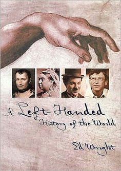 A Left-Handed History of the World - Coffee Table Book www.LoveYourLefty.com  www.facebook.com/LoveYourLefty
