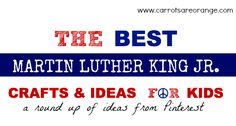 Here are my favorite crafts, activities and ideas for celebrating Martin Luther King Jr. Day with Kids.  ~ Marnie from www.carrotsareorange.com