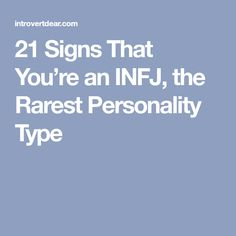 21 Signs That You're an INFJ, the Rarest Personality Type