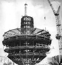 Constructing the Fernsehturm 1960's, Berlin