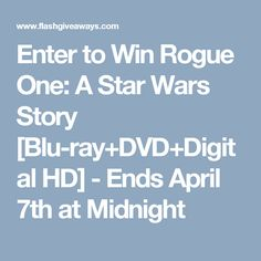 Enter to Win Rogue One: A Star Wars Story [Blu-ray+DVD+Digital HD] - Ends April 7th at Midnight
