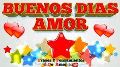 ♡Buenos Dias Amor Que Tengas Un Dia Maravilloso♡good morning love
