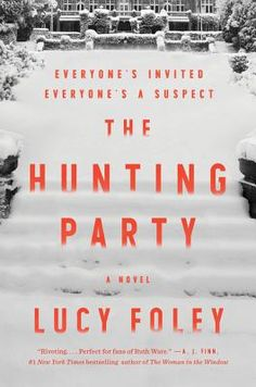 The Hunting Party - A Novel ebook by Lucy Foley Pitch Perfect Characters, Material Didático, Hunting Party, County Library, The Secret History, Page Turner, Dvd, Deceit, Agatha Christie