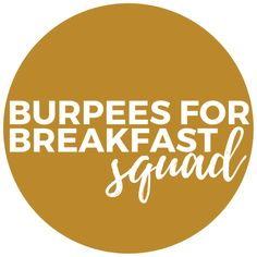 The Burpees for Breakfast SQUAD | Burpees for Breakfast