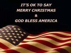 It's okay to say Merry Christmas and God Bless America