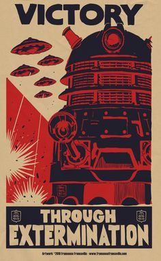 """Doctor Who Dalek War Poster. Inspired by the Doctor Who episode """"Victory of the Daleks"""" World War 2 poster. Dr Who, Doctor Who Wallpaper, Rock Poster, Propaganda Art, Doctor Who Art, Doctor Who Poster, We Will Rock You, E Mc2, Dalek"""