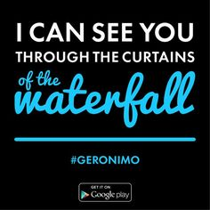 "Sheppard - Geronimo ""I can see you, through the curtains of the waterfall"""