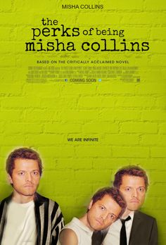 The Perks of Being Misha Collins http://superwholockruinedmylife.tumblr.com/post/46870987432/klainescupcakes-the-mishapocalypse-a-summary