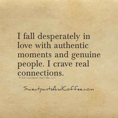 i fall desperately in love with authentic moments and genuine people. i crave real connections.